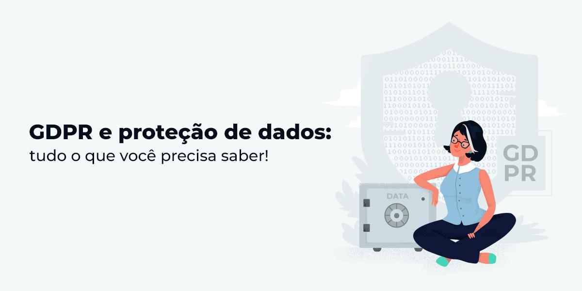 67c3e7dac A GDPR (proteção de dados europeia) e o seu impacto no Brasil