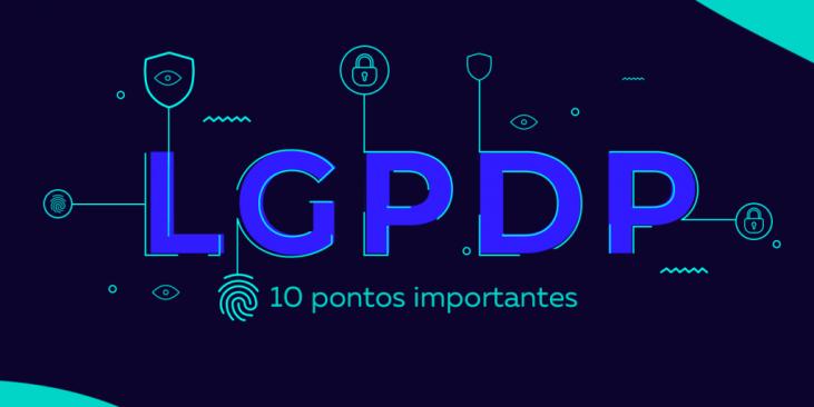 00955ccb4 10 pontos mais importantes que você precisa saber sobre a LGPDP
