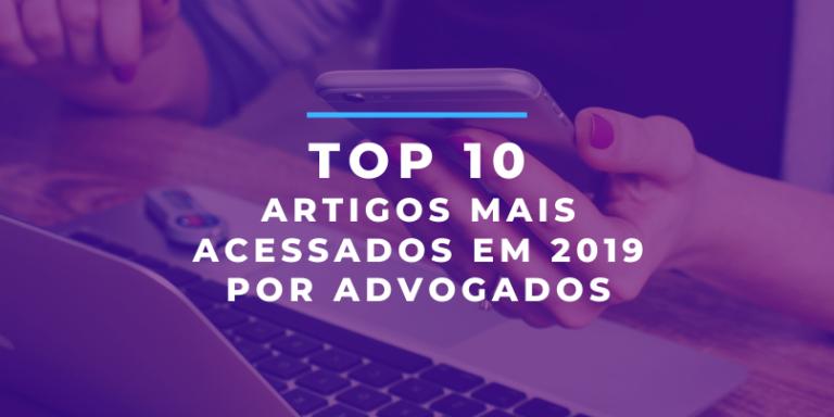 texto top 10 artigos mais acessados em 2019 por advogados