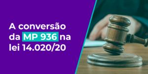 a conversão da mp 936 em lei