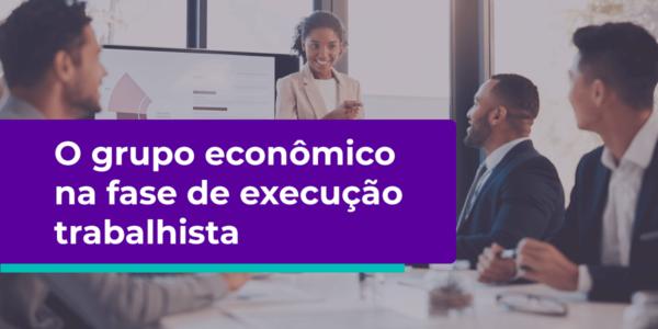 artigo o grupo econômico na execução trabalhista